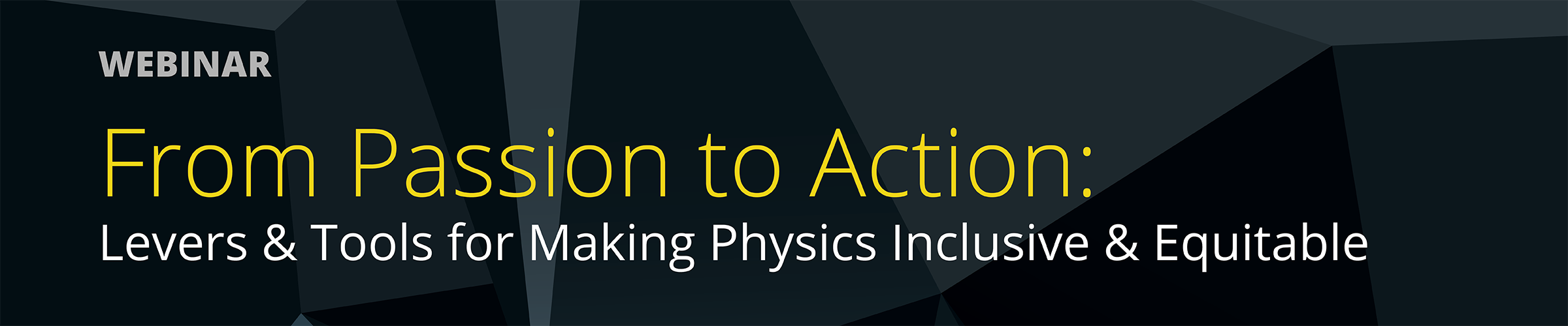 From Passion to Action: Levers and Tools for Making Physics Inclusive and Equitable